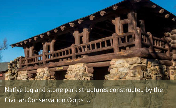 Native log and stone park  structures  constructed  by  the Civilian Conservation Corps